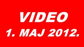 ВИДЕО 1.МАЈ 2012